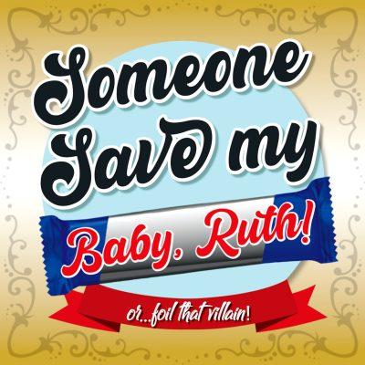 2022 Someone Save My Baby Ruth