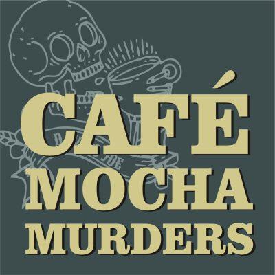 The Cafe Mocha Murders